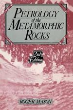Petrology of the Metamorphic Rocks - Roger Mason