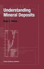 Understanding Mineral Deposits - Kula C. Misra