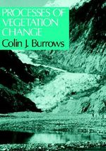 Processes of Vegetation Change - Colin Burrows