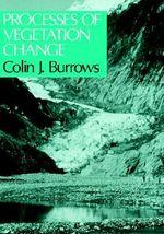 Processes of Vegetation Change - Colin Burrows