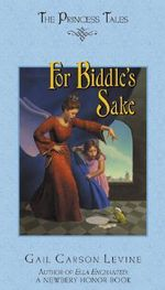 For Biddle's Sake : Princess Tales - Gail Carson Levine