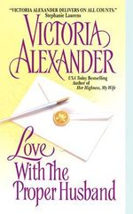 Love with the Proper Husband : Effington Family Series : Book 6 - Victoria Alexander