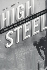 High Steel : The Daring Men Who Built the World's Greatest Skyline - Jim Rasenberger