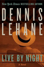 Live by Night - Dennis Lehane