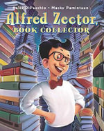 Alfred Zector, Book Collector - Kelly S Dipucchio