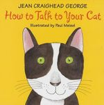 How to Talk to Your Cat - Jean Craighead George