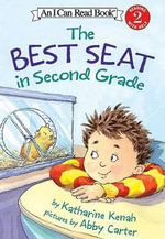The Best Seat in Second Grade - Katharine Kenah