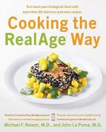 Cooking the RealAge Way : Turn Back Your Biological Clock with More Than 80 Delicious and Easy Recipes - Michael F Roizen