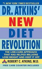 Dr Atkins' New Diet Revolution : Revised and Improved - Robert C. Atkins