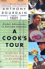 A Cook's Tour : Global Adventures in Extreme Cuisines - Anthony Bourdain