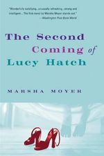 The Second Coming of Lucy Hatch - Marsha Moyer