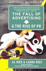 The Fall of Advertising and the Rise of PR - Laura Ries