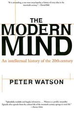Modern Mind : An Intellectual History of the 20th Century - Peter Watson
