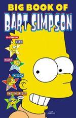 Big Book of Bart Simpson : Bart Simpson Comic Collection - Matt Groening