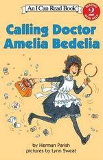Calling Doctor Amelia Bedelia - Hamish Parish