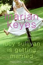 Lucy Sullivan Is Getting Married (USA Edition) - Marian Keyes