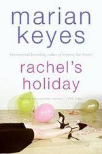 Rachel's Holiday (USA Edition) - Marian Keyes