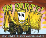 I'm Dirty! - Kate McMullan