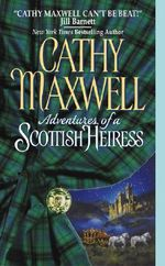 Adventures of a Scottish Heiress - Cathy Maxwell