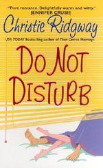 Do Not Disturb : Avon Romance - Christie Ridgway