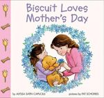 Biscuit Loves Mother's Day - Alyssa Satin Capucilli