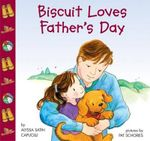 Biscuit Loves Fathers Day : Biscuit - Alyssa Satin Capucilli