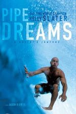 Pipe Dreams : A Surfer's Journey - Kelly Slater