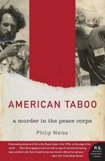 American Taboo : A Murder in the Peace Corps - Philip Weiss