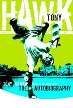 Tony Hawk  :  Professional Skateboarder - Tony/Mortimer Hawk