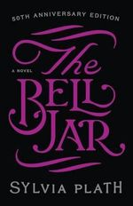 The Bell Jar : Perennial Classics - Sylvia Plath