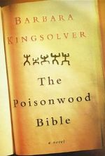 The Poisonwood Bible : A Novel - Barbara Kingsolver