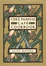 Chez Panisse Cafe Cookbook - Alice L. Waters