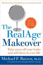 The Realage Makeover : Take Years Off Your Looks and Add Them to Your Life - Michael F. Roizen