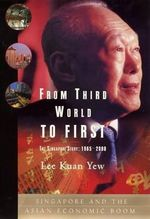From Third World to First : The Singapore Story: 1965-2000 - Kuan Yew Lee