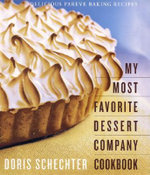 My Most Favorite Dessert Company Cookbook : Delicious Pareve Baking Recipes - Doris Schecter