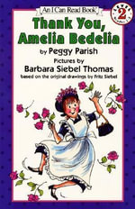 Thank You, Amelia Bedelia : I Can Read Books: Level 2 - Peggy Parish