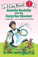 Amelia Bedelia and the Surprise Shower : An I Can Read Book - Peggy Parish