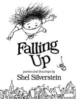 Falling Up : Poems and Drawings - Shel Silverstein