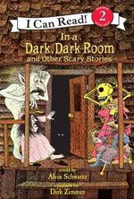 In a Dark, Dark Room and Other Scary Stories : And Other Scary Stories - Alvin Schwartz