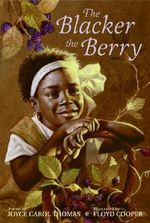The Blacker the Berry : ALA Notable Children's Books. Middle Readers - Joyce Carol Thomas