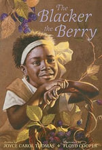The Blacker the Berry : Poems - Joyce Carol Thomas