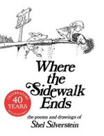 Where the Sidewalk Ends : The Poems and Drawings of Shel Silverstein - Shel Silverstein