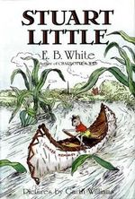 Stuart Little : 50th Anniversary Edition - E. B. White