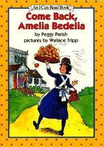Come Back, Amelia Bedelia : Amelia Bedelia (Library) - Peggy Parish