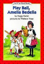 Play Ball, Amelia Bedelia - Peggy Parish