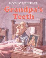 Grandpa's Teeth - Rod Clement