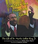 I've Seen the Promised Land : The Life of Dr. Martin Luther King, Jr. - Walter Dean Myers