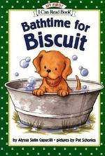 Bathtime for Biscuit : My First I Can Read - Level Pre1 (Hardback) - Alyssa Satin Capucilli