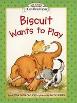 Biscuit Wants to Play - Alyssa Satin Capucilli