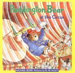 Paddington Bear at the Circus - Michael Bond